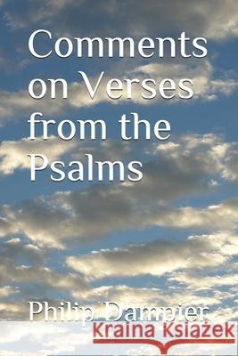Comments on Verses from the Psalms Philip Dampier 9781079930979