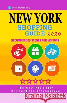 New York Shopping Guide 2020: Where to go shopping in New York City - Department Stores, Boutiques and Specialty Shops for Visitors (Shopping Guide Stephanie S. McNaught 9781080022199