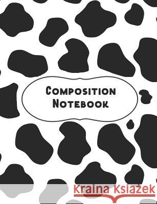 Composition Notebook: Wide Ruled Fun Cow Pattern For High School Student Journals Are Fun 9781080204779