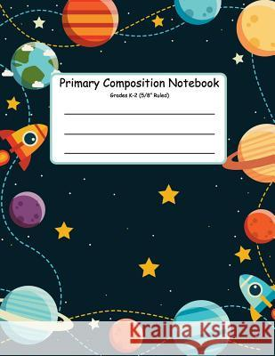 Primary Composition Notebook: Primary Composition Books K-2. Picture Space And Dashed Midline, Primary Composition Notebook, Composition Notebook fo Jennifer W. R. 9781080531301