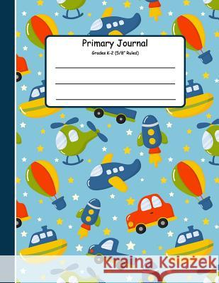 Primary Journal Grades K-2: Primary Composition Books K-2. Picture Space And Dashed Midline, Primary Composition Notebook, Composition Notebook fo Jennifer W. R. 9781080531394