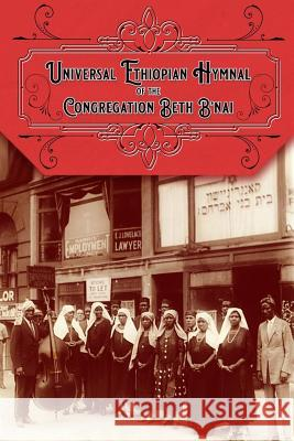 Universal Ethiopian Hymnal of the Congregation Beth B'nai Muhammed A. Al-Ahari Rabbi Arnold Josiah Ford 9781080787159 Independently Published