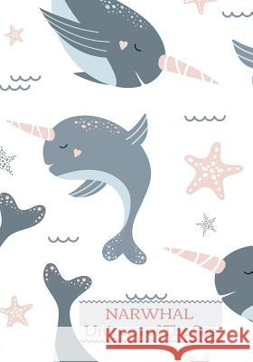 Narwhal Unicorn of The Sea: Cute Narwhals Lined Composition Notebook for kids Great for School Writing Or as a Bullet Journal (110 pages) (School Ace Publishing 9781080941445