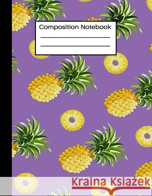 Composition Notebook: Pineapple Pattern 8.5 x 11, 100 pages: Purple Pineapple: Wide Ruled Journal For Teens Kids Students; Workbook For Scho Home School Press 9781081083359