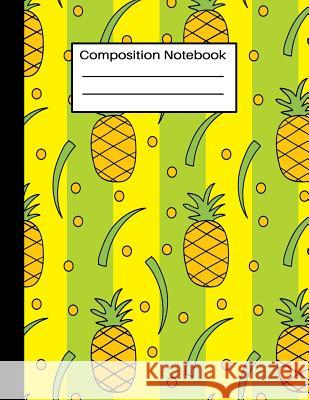Composition Notebook: Novelty Pineapple Tropical Pattern Wide Ruled Lined Journal Home School Press 9781081083366