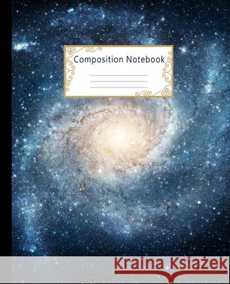 Composition Notebook: Wide Ruled Lined Paper Notebook Journal: Space Galaxy Workbook for Boys Girls Kids Teens Students for Back to School a Latte Notebooks 9781081462079