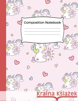 Composition Notebook: Lovely Pink Unicorn and Hearts Composition Journal Wide Ruled: 100 Pages Book for Girls Kids Teens School Students And Home School Press 9781081778767