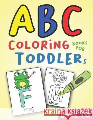 ABC Coloring Books for Toddlers Book16: A to Z coloring sheets, JUMBO Alphabet coloring pages for Preschoolers, ABC Coloring Sheets for kids ages 2-4, Salmon Sally 9781081840099
