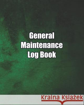 Maintenance Log Book: Dark Green Cover, 150 pages, 8.5