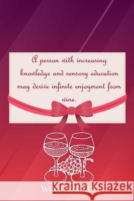 Wine Tracker: Increasing Knowledge And Sensory Education May Derive Infinite Enjoyment From Wine MM Win 9781082271465