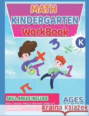 Math Workbooks Kindergarten: Math Workbook, Preschool to Kindergarten, Kindergarten Workbook - Ages 3 to 5, Early Reading and Writing, Count and Co Jj Smith Academic Skills 9781082344800