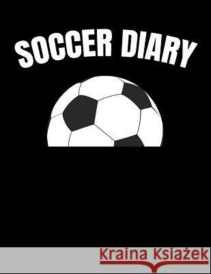 Soccer Diary: Youth Training and Planning Schedule Organizer, 2019 - 2020 Calendar Nw Soccer Printing 9781082363900