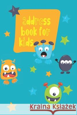 Address Book For Kids: Alphabetical Organizer With Birthday, Address, Home/Mobile Numbers, Social Media And Emails Maggie Nguyen 9781082383885