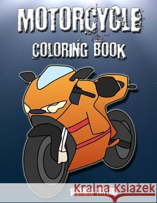 Motorcycle Coloriong Book Jasmine Taylor 9781082777752