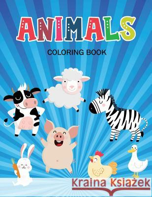 Animals Coloring Book: Coloring Book with Fun, Easy, and Relaxing for Kids & Toddlers Ann Journals 9781083143464