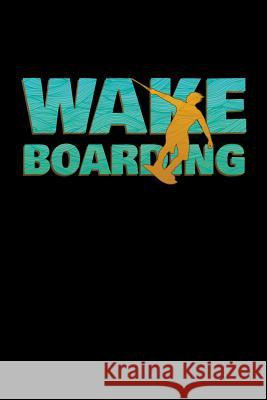 Wakeboarding: Wakeboarding Journal, Wakeboard Note-taking Planner Book, Wakeboarder Birthday Present, Vintage Wake Board Gifts For W Wakeboarding Wakeboarder Journals 9781083160270