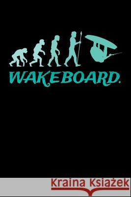 Wakeboard: Wakeboarding Journal, Wakeboard Note-taking Planner Book, Wakeboarder Birthday Present, Vintage Wake Board Gifts For W Wakeboarding Wakeboarder Journals 9781083160959