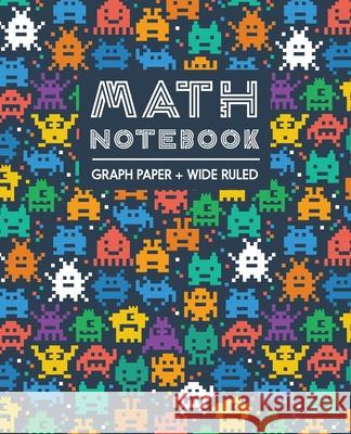 Math Notebook: Graph Paper + Wide Ruled Split Page Squidmore &. Company Stationery 9781084198159