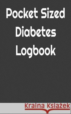 Pocket Sized Diabetes Logbook: Record 2 Years of Readings Rd Health 9781086163261