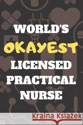 World's Okayest Licensed Practical Nurse: Blank Lined Journal Notebook Diary Logbook Planner Gift Anthony R. Carver 9781086257663