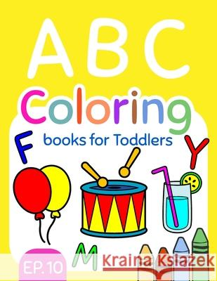 ABC Coloring Books for Toddlers EP.10: A to Z coloring sheets, JUMBO Alphabet coloring pages for Preschoolers, ABC Coloring Sheets for kids ages 2-4, Salmon Sally 9781086374803