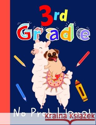 3rd Grade No Prob Llama!: Children's Llama and Pug 3rd Grade Wide Ruled Lined Notebook Primary Composition Creative Writing Journal Gift For Boy Bujo Heaven 9781086428926