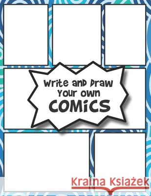 Write and Draw your own COMICS: Create your own Comics and Cartoons Pink Hippo Publishing 9781086442779