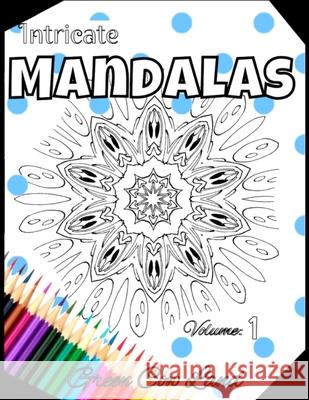 Intricate Mandalas: Mandala Coloring Book For All Ages Kaylin Art Lin Watchorn Green Cow Land 9781086456509
