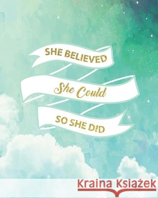 She Believed She Could So She Did: Inspirational Quote Notebook Floral Journal Composition Book for Kids Teens Girls Woman Students in Home School Uni Michelle J 9781086498837