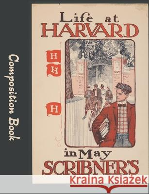 Life At Harvard Composition Book: 5x5 Graph Paper Notebook Paper Trail Journals 9781086759372