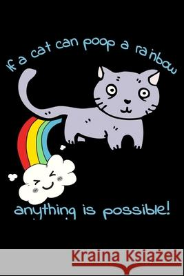 If A Cat can Poop A Rainbow Anything is Possible!: Composition Book Amanda Yoos 9781086771596