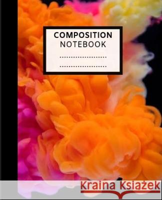 Composition Notebook: Pretty Wide Ruled Paper Notebook Journal Cute colorful Wide Blank Lined Workbook for Teens Kids Students Girls Adult T Elva Milina 9781086834536