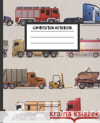 Composition Notebook: Cars and Trucks Wide Ruled Primary Copy Book, Elementary Student Daily Creative Writing Journal for Boys, 100 Pages (7 Sassy Primary Trucks 9781087040127