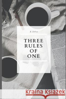 Three Rules of One R. Collins 9781087260525 Independently Published