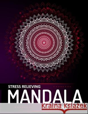 Mandala Coloring Book: A Stress Relieving Mandalas and Patterns Art Book for Adult Relaxation - (Meditation, Soul Soothing, and Happiness) Fasclusive Coloring Books 9781087264295