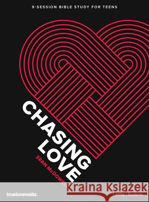 Chasing Love - Teen Bible Study Book Sean McDowell 9781087706771