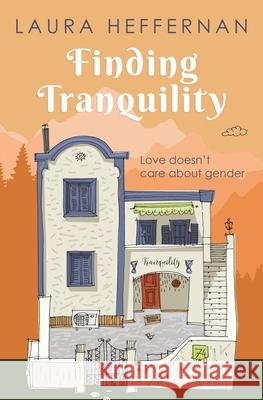 Finding Tranquility: A Love Story Laura Heffernan 9781087811055
