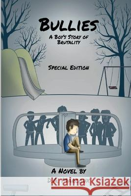 BULLIES A BOYS STORY OF BRUTALITY D. A. MARCOUX 9781087911021
