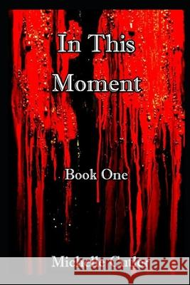 In This Moment: Eternal life Michelle Cutler 9781088442081