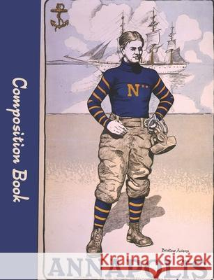 Annapolis Composition Book: College Rule Notebook Bristow Adams Paper Trail Journals 9781088446287