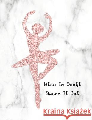 When In Doubt Dance It Out: Modern Dancer Silhouette Design in Faux Rose Gold Glitter, Composition Notebook Multi Notebooks Co 9781088727409