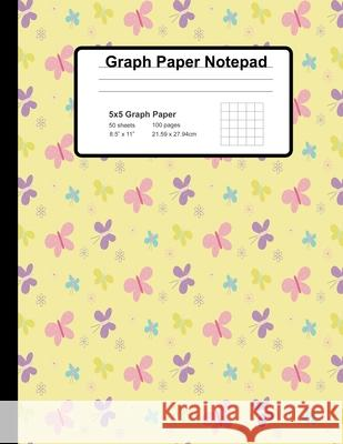 Graph Paper Notepad: 5x5 Graph Ruled Squared Graphing Paper With Cute Yellow Butterflies Cover Sunny Days School Room 9781088730577