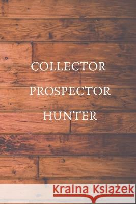 Collector Prospector Hunter: Document your coins, Professional journal of numismatists, Coin Notebook World Of Notebooks 9781088929735