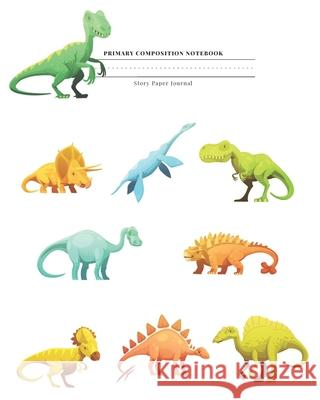 Primary Composition Notebook Story Paper Journal: Dotted Midline and Drawn Space Grades K-2 School Exercise Book 8x10 120 Pages Colorful dinos Early C Tilly Stark 9781088988213