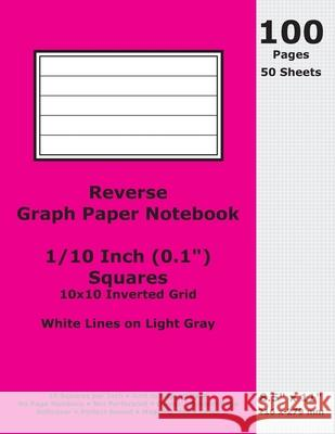 Reverse Graph Paper Notebook: 0.1 Inch (1/10 in) Squares; 8.5