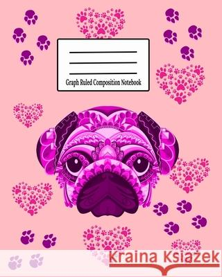 Graph Ruled Composition Notebook: Grid Paper Notebook 110 Sheets 8 x 10 (Large) - Baby Pink Pug Graphing Paper Notebook For Graphing, Maths, Architect Adapt and Achieve 9781089077176