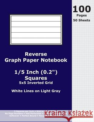 Reverse Graph Paper Notebook: 0.2 Inch (1/5 in) Squares; 8.5