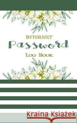 internet password log book: The Personal Internet Address & Password Log Book 5x8 in 100 pages, Alphabetized a-z tabs for easy organizing. Rebecca Jones 9781089530619