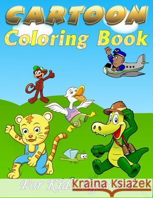 Cartoon Coloring Book: For Kids Ages 3-8 Paushali Dey 9781090135643