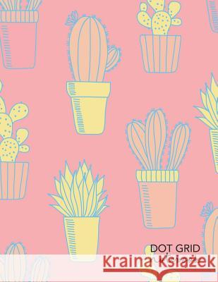 Dot Grid Notebook: Pastel Cactus - Dotted Grid Notebook Journal - Large A4 Nifty Notebooks 9781090210647